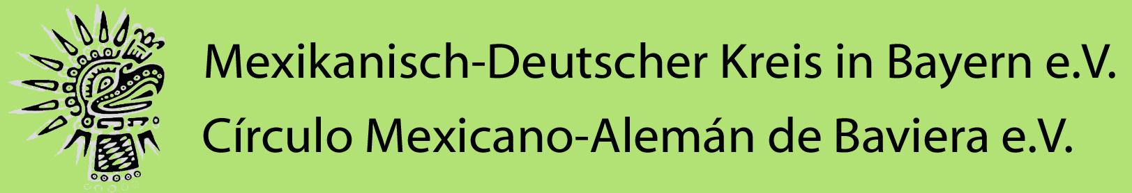 Mexikanisch-Deutscher Kreis in Bayern e.V.